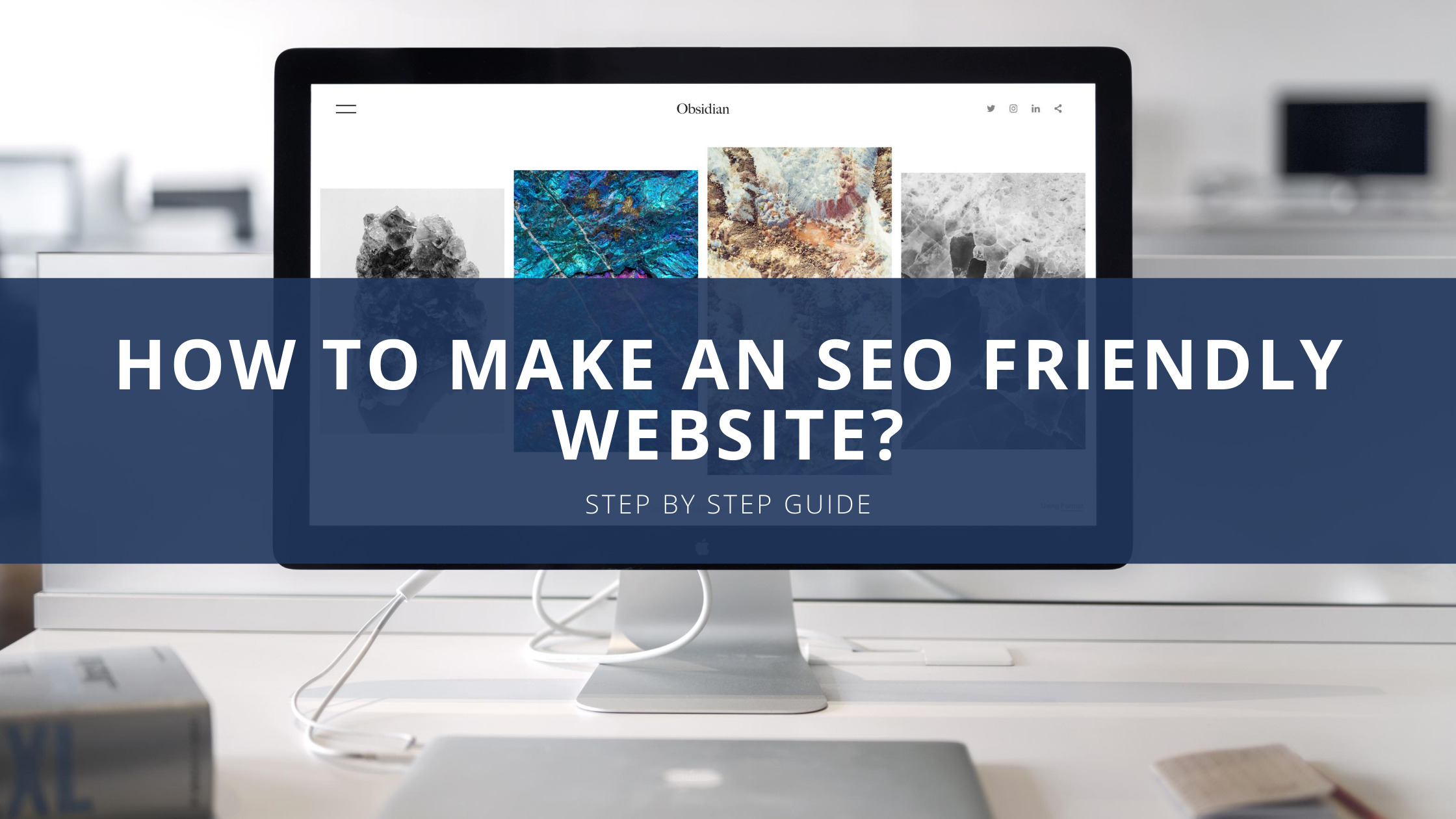 How to make an SEO friendly website?
