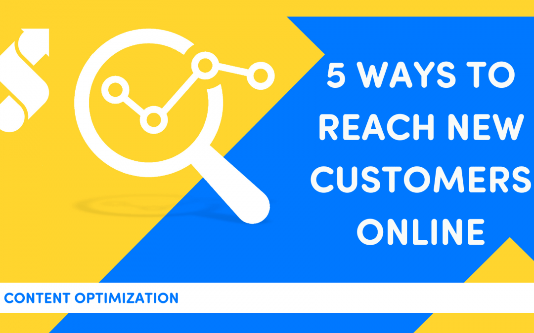 5 Ways To Reach New Customers Online